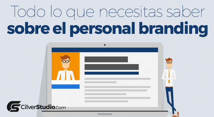 Todo lo que necesitas saber sobre el personal branding